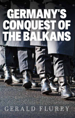 Germany's Conquest of the Balkans