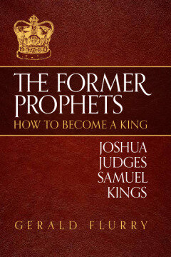 The Former Prophets: How to Become a King
